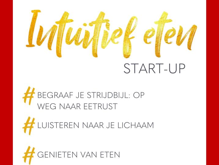 Nieuwsgierig naar Intuïtief Eten? Nu de ultieme StartUp!